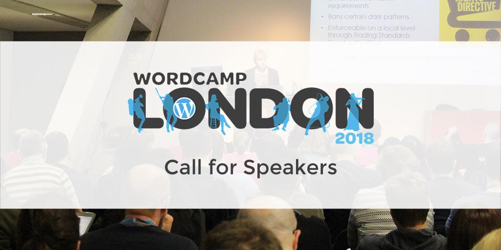 Help us make WordCamp London 2018: Call for Speakers – WordCamp